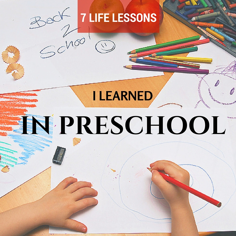 Lessons Learned in Preschool