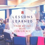8 Tips Learned From My First Blogger Conference