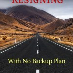 Guest Interview – Resigning With No Backup Plan