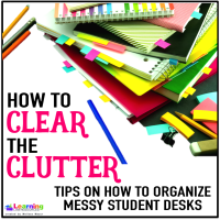 Clearing the Clutter – Messy Student Desks