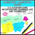 Adjective, Adjective, Noun – A Classroom Game Incorporating Grammar, Art, and Technology