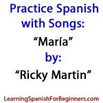 Practice-Spanish-with-Songs-Maria-by-Ricky-Martin
