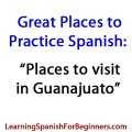 Places-to-Visit-to-Practice-Spanish-in-Guanajuato