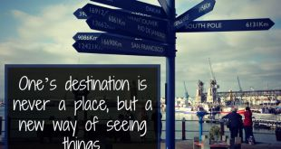 """""""One's destination is never a place, but a new way of seeing things."""" – Henry Miller"""