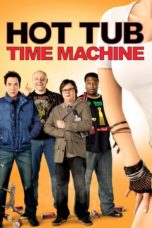 Nonton Movie Hot Tub Time Machine Sub Indo