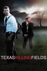 Nonton Movie Texas Killing Fields Sub Indo