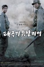 Nonton Movie Tae Guk Gi: The Brotherhood of War Sub Indo