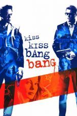 Nonton Movie Kiss Kiss Bang Bang Sub Indo
