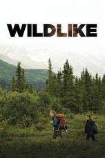 Nonton Movie Wildlike (2014) Sub Indo