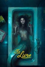 Nonton Movie The Lure (2015) Sub Indo