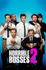 Nonton Movie Horrible Bosses 2 (2014) Sub Indo