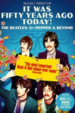 Nonton Movie It Was Fifty Years Ago Today! The Beatles: Sgt. Pepper & Beyond (2017) Sub Indo