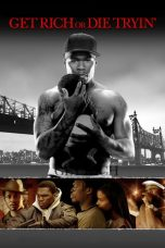 Nonton Movie Get Rich or Die Tryin (2005) Sub Indo