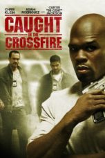 Nonton Movie Caught In The Crossfire (2010) Sub Indo