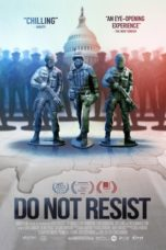 Nonton Movie Do Not Resist (2016) Sub Indo