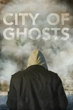 Nonton Movie City of Ghosts (2017) Sub Indo