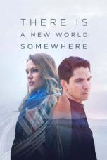 Nonton Movie There Is a New World Somewhere (2015) Sub Indo