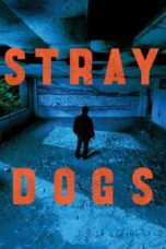 Nonton Movie Stray Dogs (2013) Sub Indo