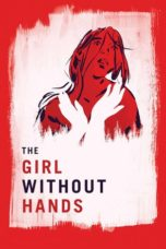 Nonton Movie The Girl Without Hands (2016) Sub Indo