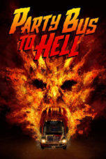 Nonton Movie Party Bus to Hell (2017) Sub Indo