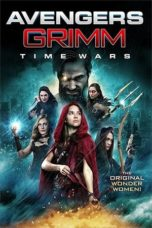 Nonton Movie Avengers Grimm: Time Wars (2018) Sub Indo
