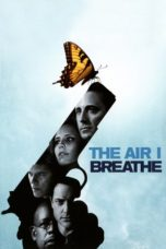 Nonton Movie The Air I Breathe (2007) Sub Indo