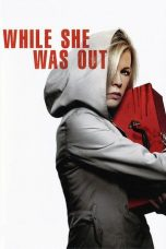 Nonton Movie While She Was Out (2008) Sub Indo