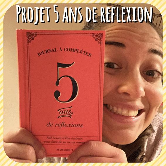 Mon Projet 5 ans de Réflexions: je te dis Tout Tout Tout sur Moi