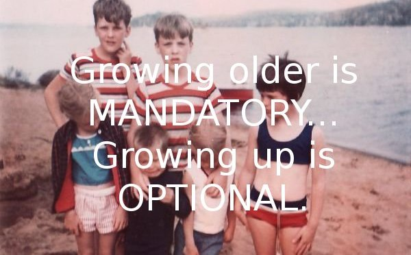 Growing Up Is The Way To Go
