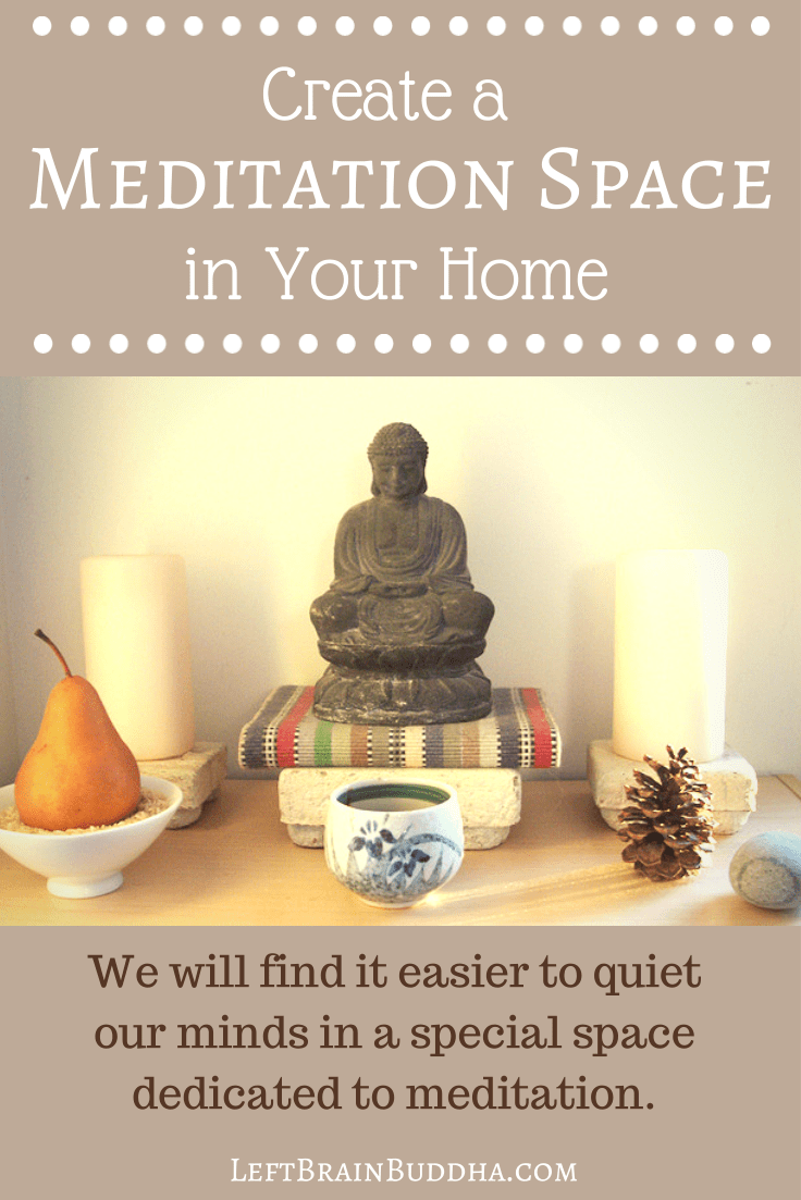 Create A Meditation Space In Your Home Left Brain Buddha