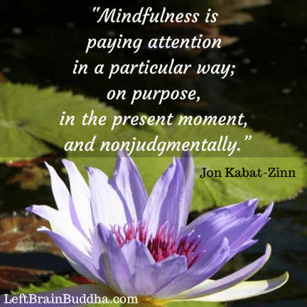 mindfulness as -paying attention in a