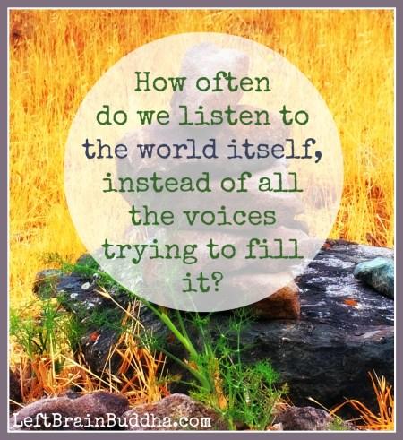 Listen to the world itself.jpg
