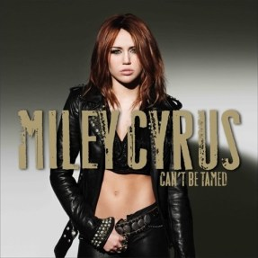 Miley Cyrus Can't Be Tamed album cover