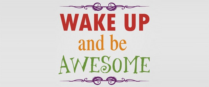 wakeup-awesome