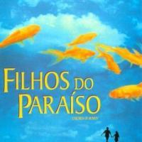 Filhos do Paraíso (1997). Lições para toda vida!