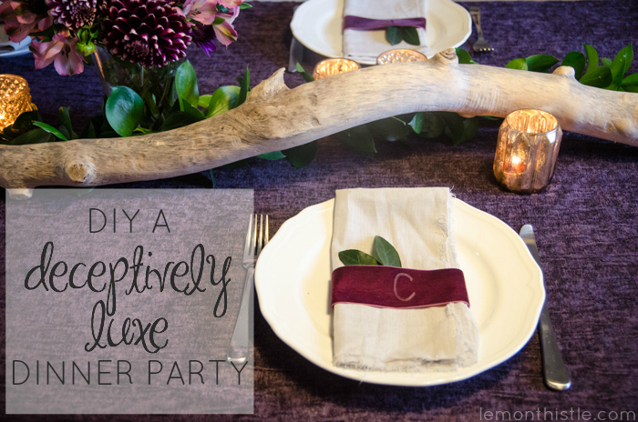 DIY Your Way to a Deceptively Luxe Dinner Party