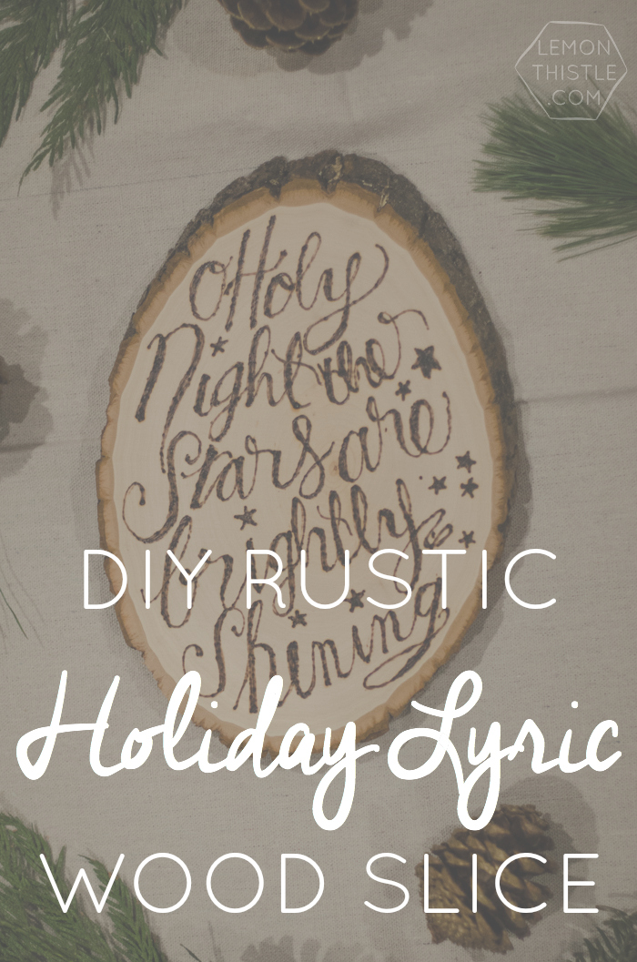 DIY Rustic Holiday Lyric Wood Slice (and a template!)
