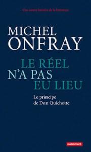 """Michel Onfray, """"Le Réel n'a pas eu lieu"""", éditions Autrement"""