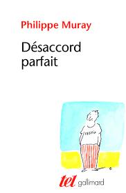 Philippe Muray, Désaccord parfait