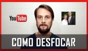 Como desfocar objetos no YouTube.fw