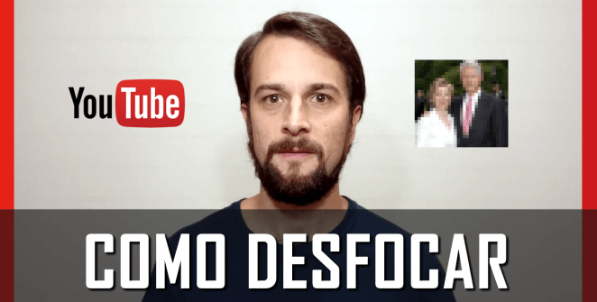 Como desfocar objetos no YouTube.fw