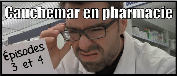 Cauchemar en pharmacie : Épisodes 3 et 4