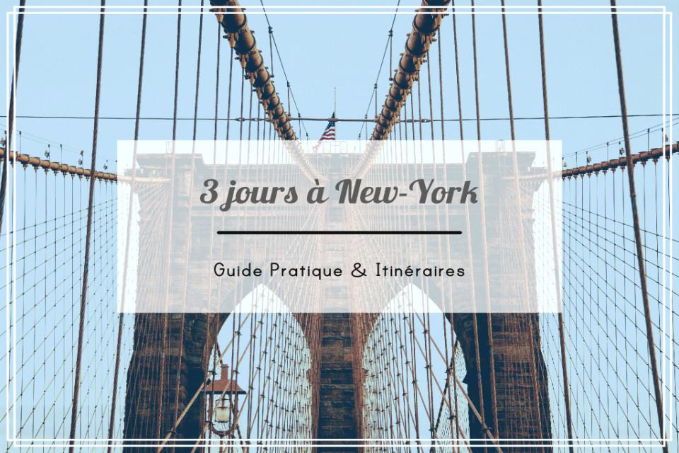 Trois jours à New-York : Mini guide pratique