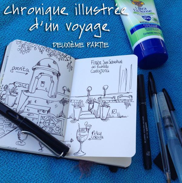 Chronique illustrée d'un voyage - #2
