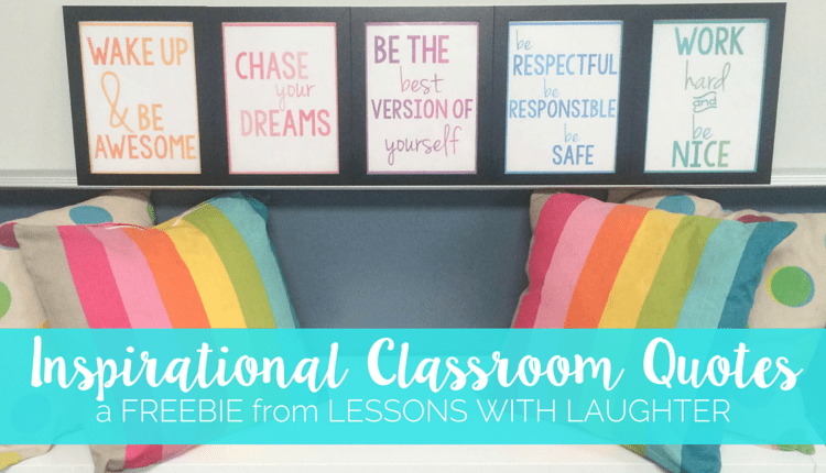 Inspirational Classroom Quotes – Free Printables