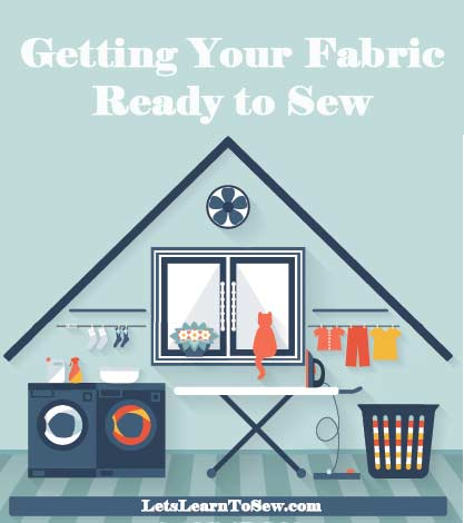 Getting Your Fabric Ready to Sew