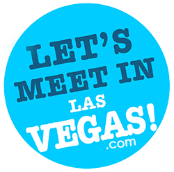 Let's Meet in LAS VEGAS!