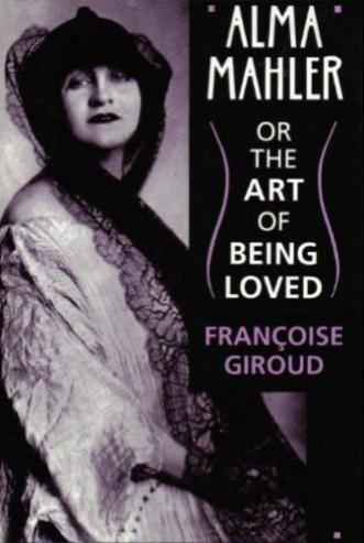 """Alma Mahler... or The Art of Being Loved""..."