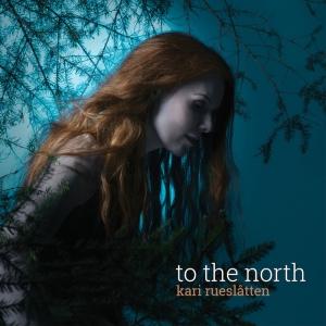 KARI RUESLATTEN - TO THE NORTH - DESPOTZ RECORDZS - 23 OCTOBRE 2010