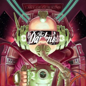 THE DARKNESS - LAST OF OUR KIND- 1ER JUIN -Kobalt Label Services